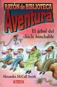 El Arbol Del Chicle Hinchable (The Bubblegum Tree) (Spanish Edition)