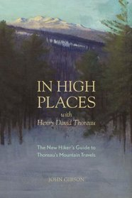 In High Places with Henry David Thoreau (First)
