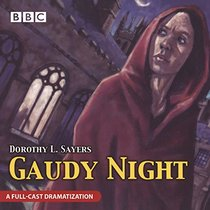Gaudy Night (Lord Peter Wimsey Mysteries)(Audio Theater Dramatization)