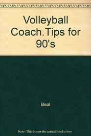 Volleyball Coaching Tips for the 90's