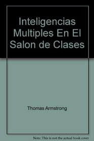 Inteligencias Multiples En El Salon de Clases (Spanish Edition)