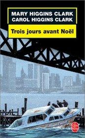 Trois jours avant Noel (Three Days Before Christmas) (aka Deck the Halls (Alvirah Meehan, Regan Reilly) (French Edition)
