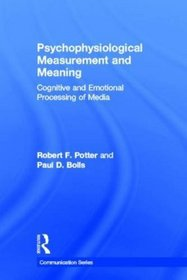 Psychophysiological Measurement and Meaning (Routledge Communication Series)