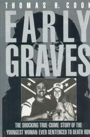 Early Graves: The Shocking True-Crime Story of the Youngest Woman Ever Sentenced to Death Row