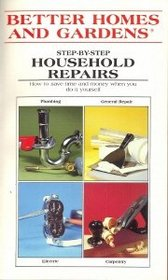 Better Homes and Gardens Step-By-Step Household Repairs