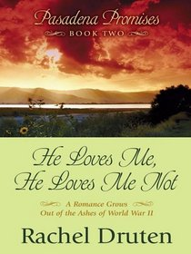 He Loves Me, He Loves Me Not: A Romance Grows Out of the Ashes of World War II (Thorndike Press Large Print Christian Romance Series)