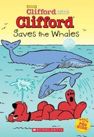 Clifford Saves the Whales (Clifford, the Big Red Dog, Chapter Book #4)