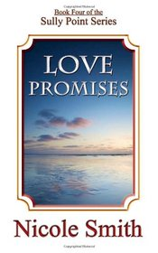 Love Promises: Book Four of the Sully Point Series (Volume 4)