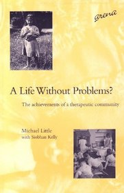 A Life without Problems?: Achievements of a Therapeutic Community