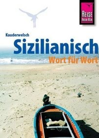 Sicilian Grammar for Germans.: Sizilianisch Wort Fuer Wort
