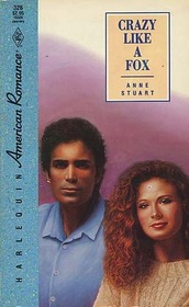 Crazy Like a Fox (Harlequin American Romance, No 326)