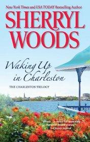 Waking Up in Charleston (Charleston Trilogy, Bk 3)