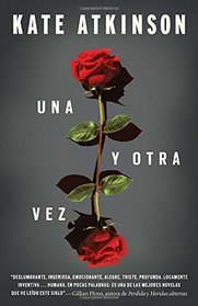 Una y otra vez: (Life After Life--Spanish-language Edition)) (Spanish Edition)