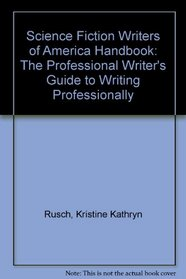 Science Fiction Writers of America Handbook: The Professional Writer's Guide to Writing Professionally
