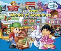 Fisher-Price Little People Worlds of Adventure: A Look Inside Book (Little People)