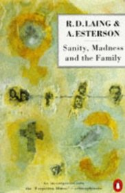 Sanity, Madness, and the Family: Families of Schizophrenics