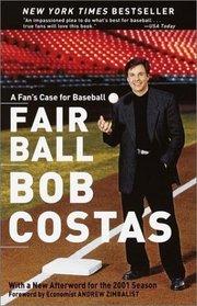 Fair Ball : A Fan's Case for Baseball