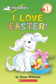 I Love Easter - Noodles - Level 1 Reader