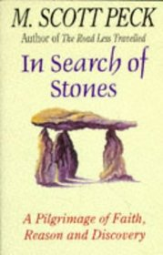 In Search of Stones : A Pilgrimage of Faith, Reason and Discovery