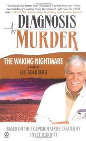 The Waking Nightmare (Diagnosis Murder, Bk 4)