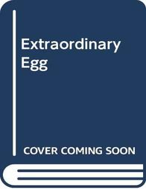 Extraordinary Egg