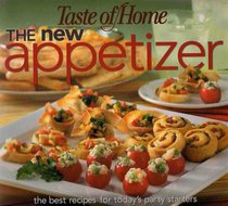 The New Appetizer - The Best Recipes for Today's Party Starters (Taste of Home)