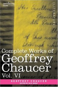 Complete Works of Geoffrey Chaucer, Vol. VI: Introduction, Glossary and Indexes (in seven volumes)