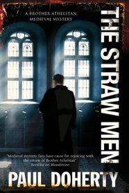 The Straw Men (Sorrowful Mysteries of Brother Athelstan, Bk 12)