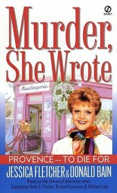 Provence to Die For (Murder, She Wrote, Bk 18)