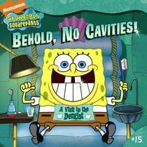 Behold, No Cavities!: A Visit to the Dentist (Spongebob Squarepants (8x8))