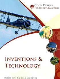 God's Design for the Physical World: Inventions and Technology (God's Design Series)