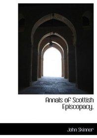 Annals of Scottish Episcopacy,