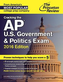 Cracking the AP U.S. Government & Politics Exam, 2016 Edition (College Test Preparation)