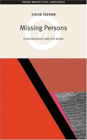 Missing Persons: Four Tragedies and Roy Keane (Oberon Modern Plays)