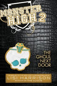 The Ghoul Next Door (Monster High, Bk 2)