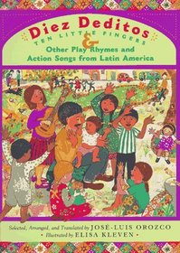 Diez deditos = 10 Little Fingers  Other Play Rhymes and Action Songs from Latin America