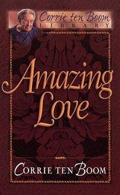 Amazing Love (Corrie Ten Boom Library)