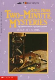 Still More Two-Minute Mysteries