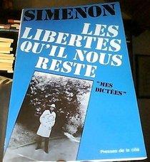 Les libertes qu'il nous reste (Mes dictees / Georges Simenon) (French Edition)
