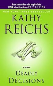 Deadly Decisions (Temperance Brennan, Bk 3)