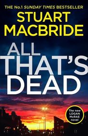 All That?s Dead (Logan McRae, Book 12)