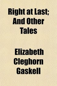 Right at Last; And Other Tales