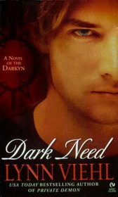 Dark Need (Darkyn, Bk 3)