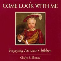 Come Look with Me: Enjoying Art with Children (Come Look with Me)