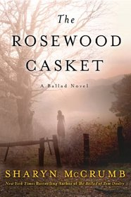 The Rosewood Casket: A Ballad Novel
