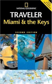 National Geographic Traveler: Miami & the Keys (National Geographic Traveler)