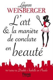 L'art et la mani�re de conclure en beaut� (French Edition)