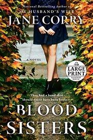 Blood Sisters: A Novel (Random House Large Print)