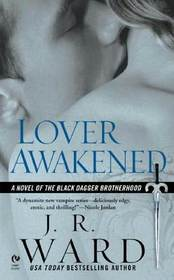 Lover Awakened (Black Dagger Brotherhood, Bk 3)