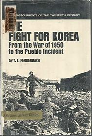 The Fight for Korea: From the War of 1950 to the Pueblo Incident,